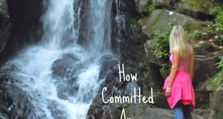 How Committed Are You? | www.drnicolemeastman.com